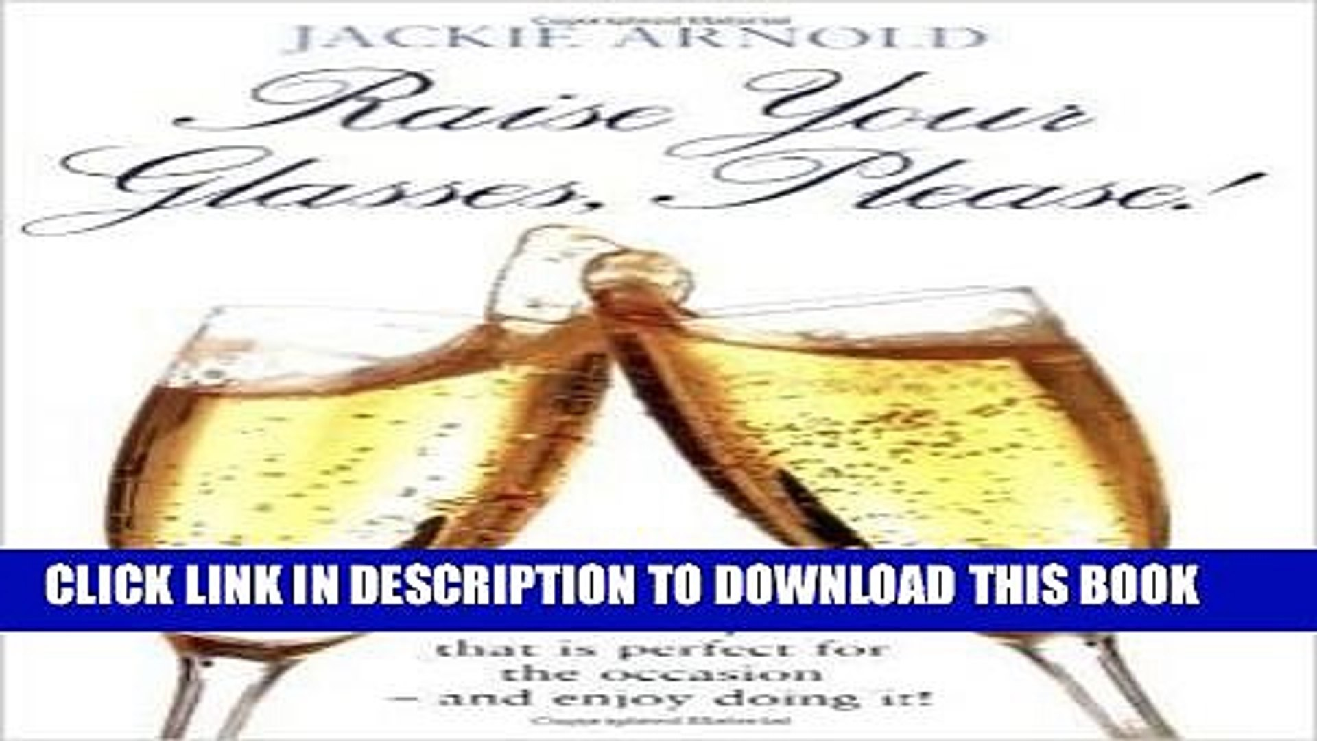 [Read PDF] Raise Your Glasses, Please!: How to Make a Toast or Short Speech That Is Perfect for