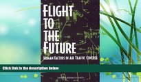 FREE DOWNLOAD  Flight to the Future: Human Factors in Air Traffic Control  DOWNLOAD ONLINE