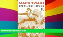 Must Have PDF  Roughing It (Mark Twain Library)  Best Seller Books Best Seller