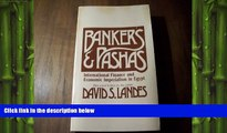 READ book  Bankers and Pashas: International Finance and Economic Imperialism in Egypt  FREE