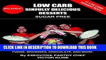 New Book Low Carb Sinfully Delicious Desserts: Cheesecakes, Pies, Cookies, Mousse, Tiramisu,