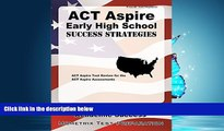 Choose Book ACT Aspire Early High School Success Strategies Study Guide: ACT Aspire Test Review