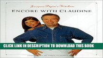 [PDF] Jacques Pepin s Kitchen: Encore with Claudine (Pepin, Jacques) Full Colection