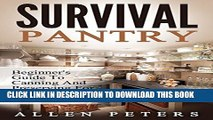 [PDF] Survival Pantry: Beginner s Guide To Canning And Preserving For Food And Water Storage