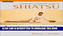 New Book The Complete Illustrated Guide to Shiatsu: The Japanese Healing Art of Touch for Health