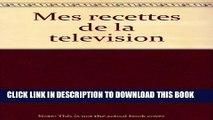[PDF] Mes recettes de la télévision : la cuisine légère Full Colection