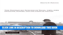 [PDF] The Frankfurt Auschwitz Trial, 1963-1965: Genocide, History, and the Limits of the Law Full