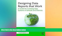 Big Deals  Designing Data Reports that Work: A Guide for Creating Data Systems in Schools and