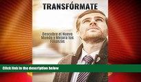 Big Deals  Transfórmate: Descubre el nuevo mundo y Mejora tus finanzas (Spanish Edition)  Best