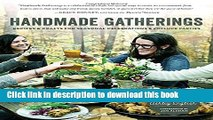 [PDF] Handmade Gatherings: Recipes and Crafts for Seasonal Celebrations and Potluck Parties Full