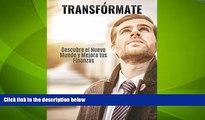 Big Deals  Transfórmate: Descubre el nuevo mundo y Mejora tus finanzas (Spanish Edition)  Free