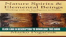 [PDF] Nature Spirits   Elemental Beings: Working with the Intelligence in Nature Popular Collection