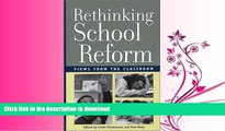 FAVORIT BOOK Rethinking School Reform: Views from the Classroom READ EBOOK