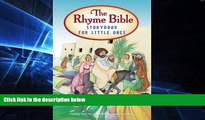 Big Deals  The Rhyme Bible Storybook for Little Ones  Free Full Read Most Wanted