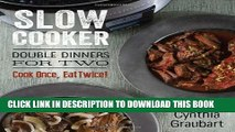 [PDF] Slow Cooker Double Dinners for Two: Cook Once, Eat Twice! (Slow Cooking for Two) Popular
