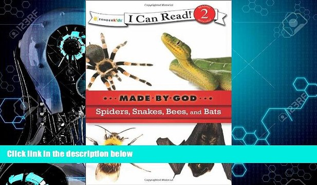 Big Deals  Spiders, Snakes, Bees, and Bats (I Can Read! / Made By God)  Best Seller Books Most