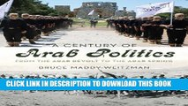 [PDF] A Century of Arab Politics: From the Arab Revolt to the Arab Spring [Online Books]