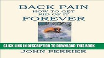 [PDF] Back Pain: How to Get Rid of It Forever (Volume 2: The Cures) Popular Online
