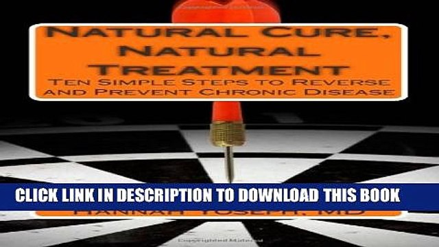 [PDF] Natural Cure, Natural Treatment: Ten Simple Steps to Reverse and Prevent Chronic Disease