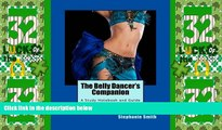 Big Deals  The Belly Dancer s Companion: A Study Notebook and Guide for Dancers of All Levels