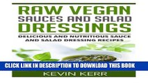 [PDF] Raw Vegan Sauces and Salad Dressings: Delicious and Nutritious Sauce and Salad Dressing