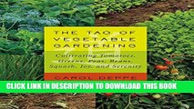 [PDF] The Tao of Vegetable Gardening: Cultivating Tomatoes, Greens, Peas, Beans, Squash, Joy, and