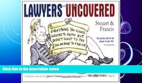 different   Lawyers Uncovered: Everything You Always Wanted to Know But Didn t Want to Pay 500 an