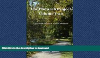 READ THE NEW BOOK The Plutarch Project Volume Two: Pyrrhus, Nicias, and Crassus (Volume 2) READ