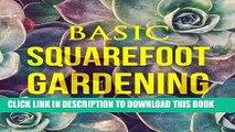[PDF] Basic Square Foot Gardening for Beginners: Garden Technique, Space Gardening, Herb Gardening