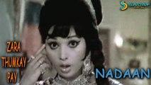 Ahmed Rushdi, Runa Laila Ft. Nadeem - Zara Thumkay Pay Thumka Video Song | Nadaan