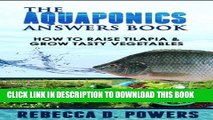 [PDF] The Aquaponics Answers Book - How To Raise Tilapia   Grow Tasty Vegetables Full Online
