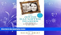 read here  The Jewish Daughter Diaries: True Stories of Being Loved Too Much by Our Moms