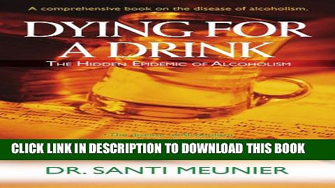 [PDF] Dying for a Drink: The Hidden Epidemic of Alcoholism Full Online