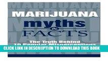 [PDF] Marijuana Myths and Facts: The Truth Behind 10 Popular Misperceptions Full Online