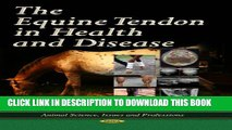 [PDF] The Equine Tendon in Health and Disease (Animal Science, Issues and Professions) Popular