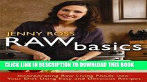 [PDF] Raw Basics: Incorporating Raw Living Foods into Your Diet Using Easy and Delicious Recipes