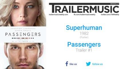 Passengers - Trailer Music (Superhuman - 1982)