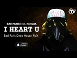 Bad Paris Feat. Mimoza - I Heart U (Bad Paris Deep House RMX) - Time Records