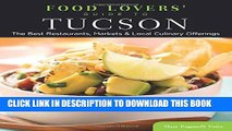 [PDF] Food Lovers  Guide to® Tucson: The Best Restaurants, Markets   Local Culinary Offerings