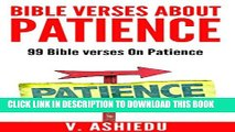 [PDF] Bible Verses About Patience: 99 Bible Verses On Patience (Patience, Patience Bible Study,
