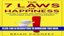 [PDF] Happiness: The 7 Laws of Happiness: Create a Happy Life with The Art of Happiness and