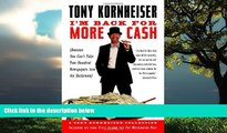 book online  I m Back for More Cash (Because You Can t Take Two Hundred Newspapers into the