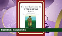 read here  The Best Ever Book of Uzbekistani Jokes: Lots and Lots of Jokes Specially Repurposed