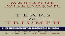 [PDF] Tears to Triumph: The Spiritual Journey from Suffering to Enlightenment Popular Colection