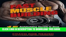 [PDF] Fast Muscle Building: 15 Bodybuilding Secrets to Grow Drug-Free Lean Muscle Mass Using