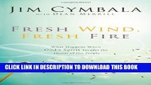[PDF] Fresh Wind, Fresh Fire: What Happens When God s Spirit Invades the Hearts of His People Full