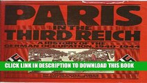 [PDF] Paris in the Third Reich: A History of the German Occupation, 1940-1944 Popular Online