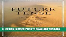 [PDF] Future Tense: Jews, Judaism, and Israel in the Twenty-first Century Popular Collection