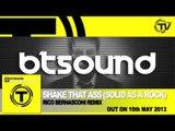 BTSound - Shake That Ass (Solid As A Rock) (Rico Bernasconi Remix)