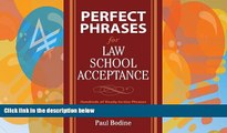 Big Deals  Perfect Phrases for Law School Acceptance (Perfect Phrases Series)  Free Full Read Most